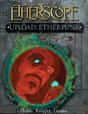 Upload - Etherpunk (Etherscope (d20) (Goodman Games)): Nigel McClelland, Ben