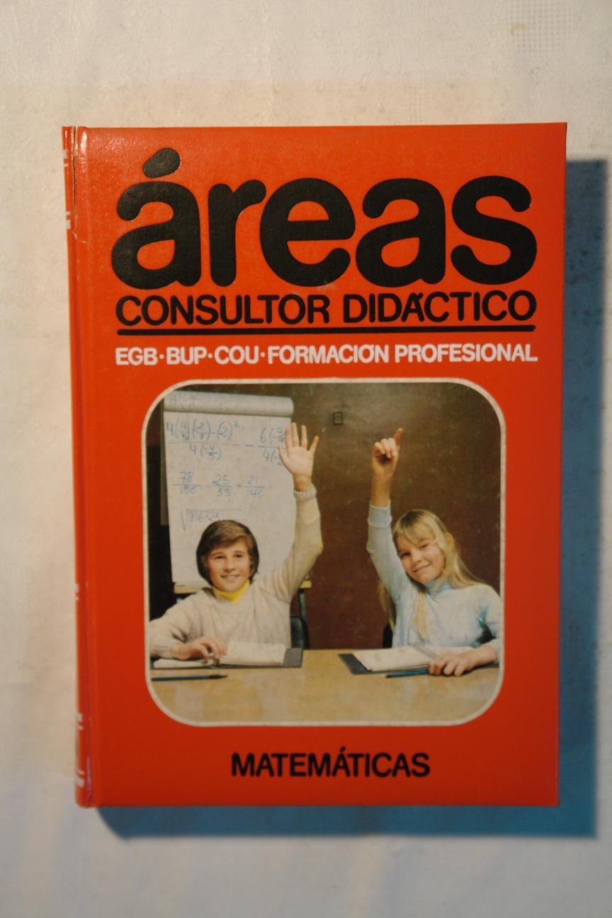 Áreas. Consultor didáctico. EBB. BUP. COU. Formación Profesional. Matemáticas Vol. III - Javier Sánchez Almazán