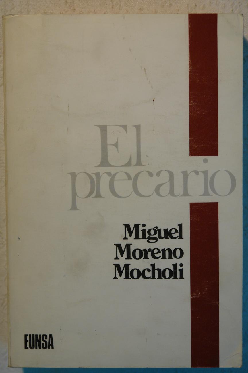 El Precario. Estudio histórico-crítico, aplicado al Derecho español con ensayo de estructuración y sistematización de fuentes - Miguel Moreno Cocholi