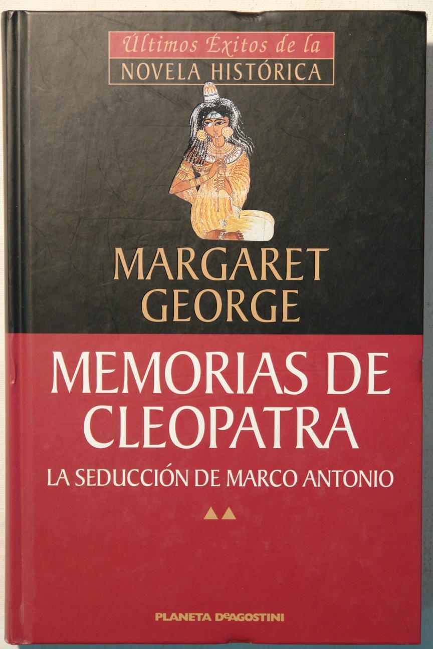 Memorias de Cleopatra. La seducción de Marco Antonio - Margaret George