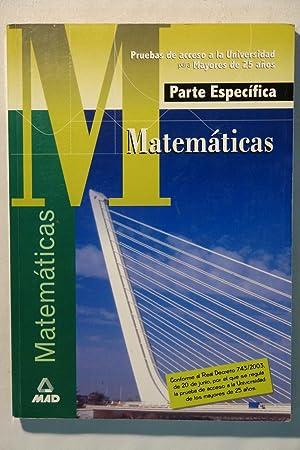 Matemáticas. pruebas de acceso a la Universidad para mayores de 25 años. Parte espec&...