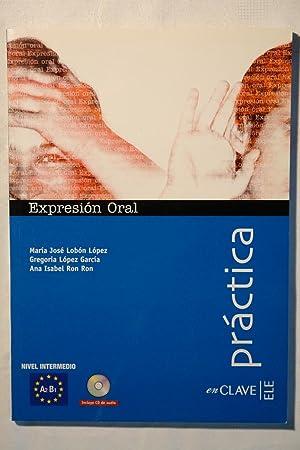 Expresión Oral. Nivel Intermedio A2 B1 Colección Práctica: María José Lobón ...