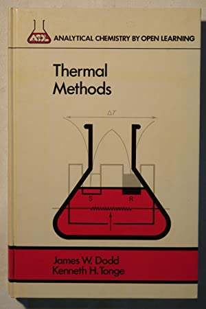 Thermal Methods. Analytical Chemistry by open learning.: Dodd, James W.;ACOL