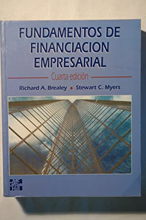 Fundamentos de Financiacion Empresarial: Brealey, Richard A.; Myers, Stewart C.