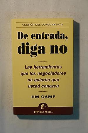 De entrada, diga no: Jim Camp
