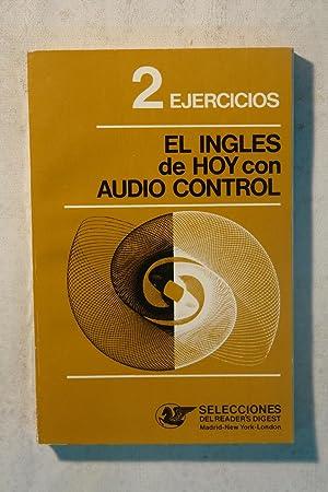 2 Ejercicios. El inglés de hoy con audio control: No definido