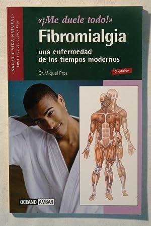 Me duele todo' Fibromialgia una enfermedad de los tiempos modernos: Dr. Miquel Pros