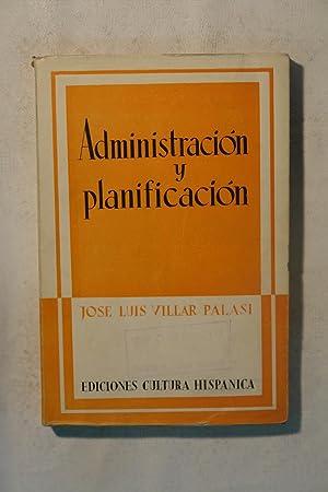 Administración y planificación: José Luis Villar Palasi