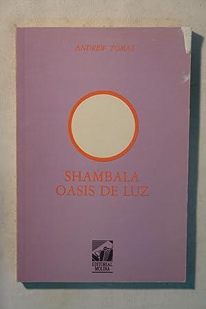 Shambhala, oasis de luz: Andrew Tomas