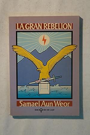 La Gran Rebelión: Samael Aun Weor