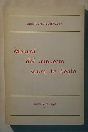 Manual del Impuesto sobre la Renta: José López Berenguer