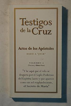 """Testigos de la Cruz. Actos de los Apóstoles dado a """"JNSR"""". Vol. 4 (Tercera y &..."""