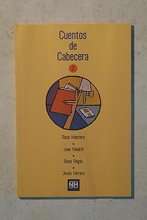 Cuentos de Cabecera 2: Rosa Montero. Juan Madrid. Rosa Regás. Jesús Ferrero