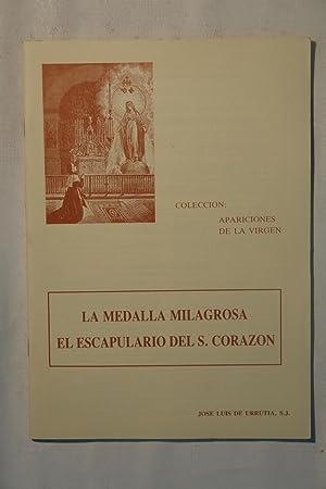 La Medalla Miolagrosa. El Escapulario del S.: Jose Luis de