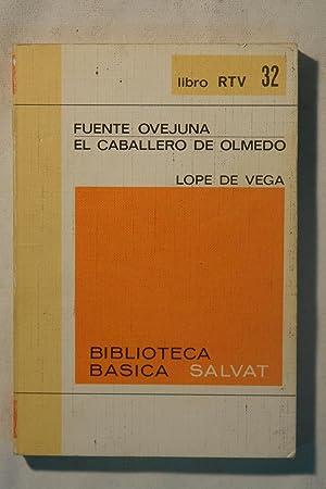 Fuente Ovejuna - El Caballero de Olmedo. Libro RTV 32: Lope de Vega