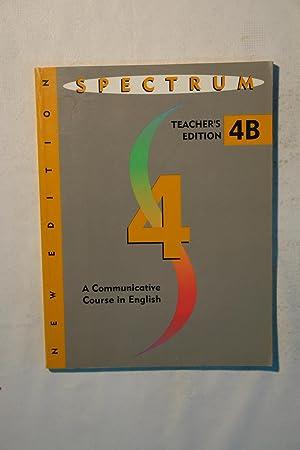Spectrum : A Communicative Course in English. Teacher's 4B: Warshawsky, Diane; Costinett, ...