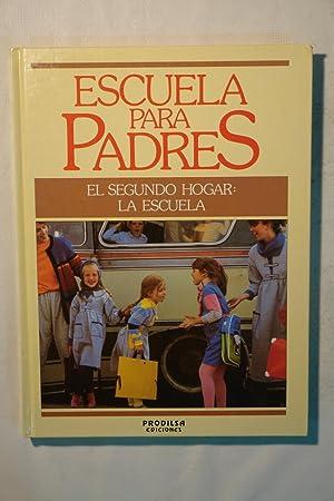 Escuela para padres. El segundo hogar: La escuela. Volumen 4: Varios