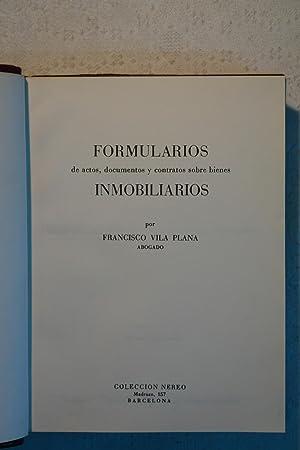 Formularios de actos, documentos y contratos sobre bienes inmobiliarios: Francisco Vila Plana