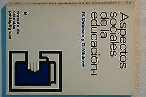 ASPECTOS SOCIALES EDUCACION. VOL. 1: Debesse, Maurice; Mialaret,
