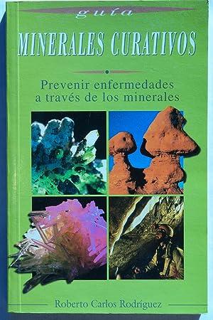 Guía Minerales curativos: Roberto Carlos Rodríguez