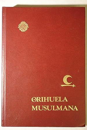 Orihuela Musulmana. Historia de la ciudad de: Juán Bautista Vilar