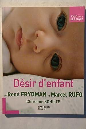 DESIR D'ENFANT: FRYDMAN, RENE ;