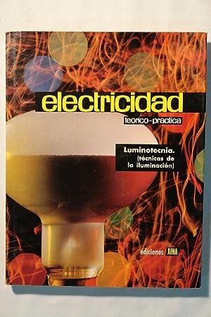 Electricidad teórico-práctica. Luminotecnia. (técnicas de la iluminación): Varios