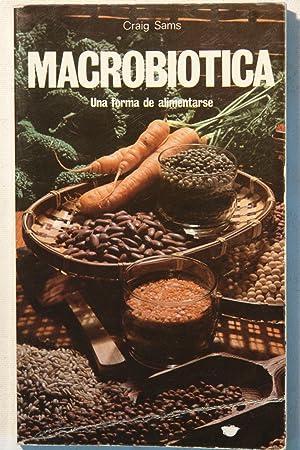 Macrobiótica Una forma de alimentarse: Craig Sams