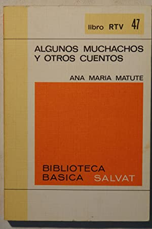 Algunos muchachos y otros cuentos: Ana Maria Matute