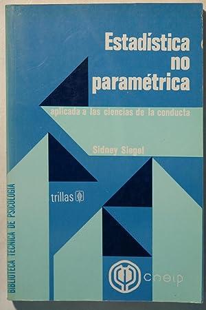 Estadística no paramétrica aplicada a las ciencias de la conducta: Sidney Siegel