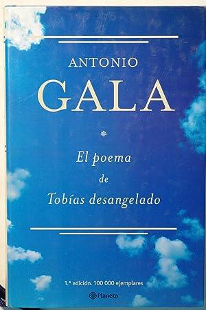 El poema de tobias desangelado: Gala, Antonio
