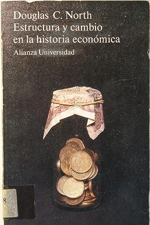 Estructura y cambio en la historia económica: Douglas C. North