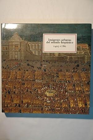 Imágenes urbanas del mundo hispánico 1493-1780: Richard L. Kagan
