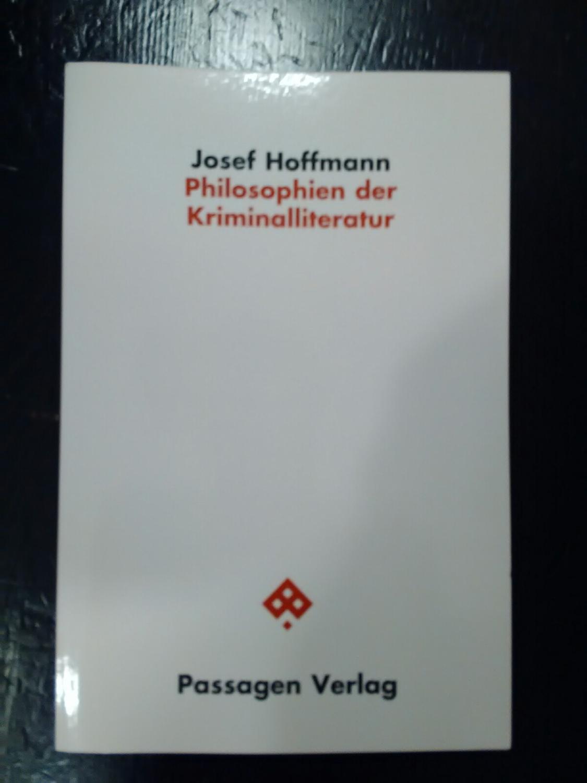 Philosophien der Kriminalliteratur.: Hoffmann, Josef: