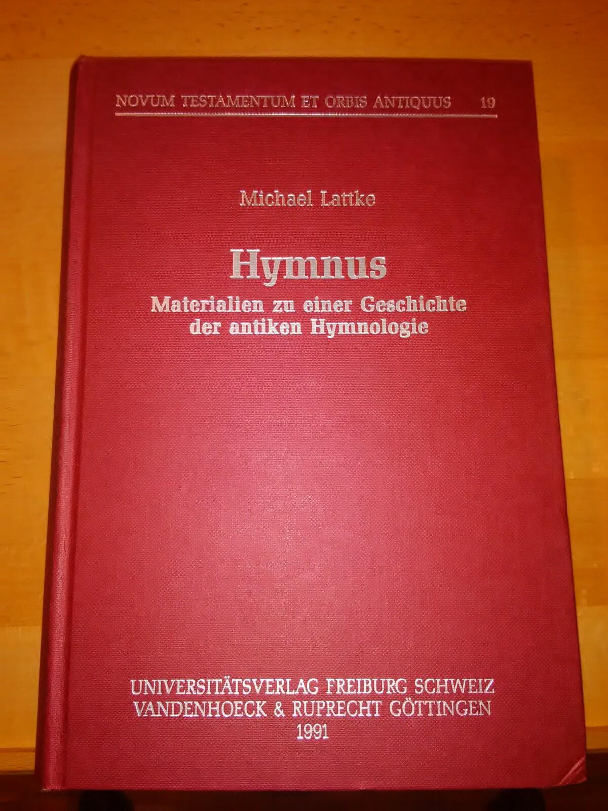 Hymnus. Materialien zu einer Geschichte der antiken Hymnologie. - Lattke, Michael