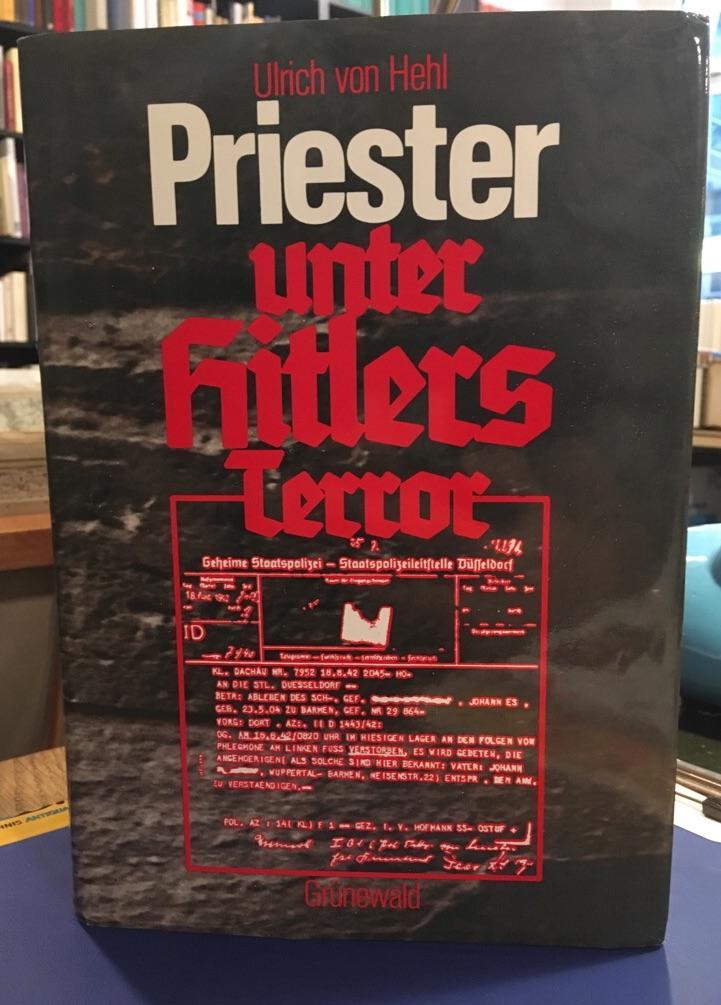 Priester unter Hitlers Terror - Eine biographische: Hehl, Ulrich von: