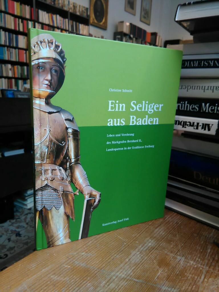 Ein Seliger aus Baden. Leben und Verehrung: Schmitt, Christine: