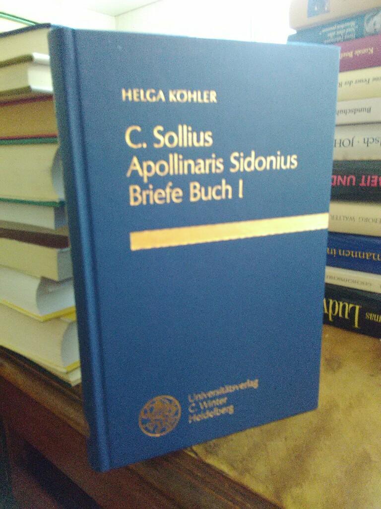 C. Sollius Apollinaris Sidonius Briefe Buch I. Einleitung - Text - Übersetzung - Kommentar. - Köhler, Helga