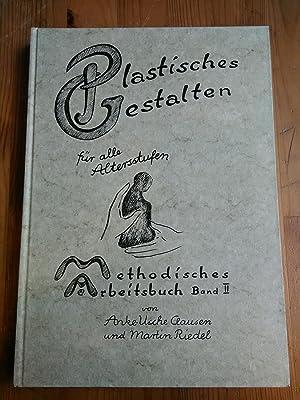 Plastisches Gestalten für alle Alstersstufen. Methodisches Arbeitsbuch: Clausen, Anke-Usche und