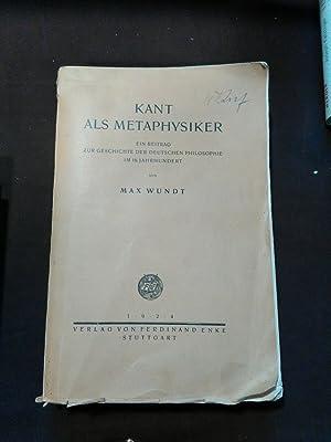 Kant als Metaphysiker. Ein Beitrag zur Geschichte: Wundt, Max: