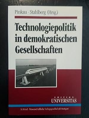 Technologiepolitik in demokratischen Gesellschaften. Eine Publikation der: Pinkau, Klaus und