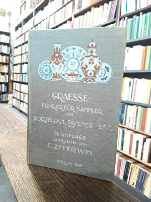 Führer für Sammler von Porzellan und Fayence,: Zimmermann, E., J.