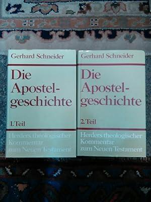Die Apostelgeschichte. Zwei Bände. I. Teil: Einleitung,: Schneider, Gerhard: