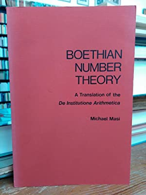 Boethian Number Theory. A translation of the De Institutione Arithmetica (with Introduction and N...