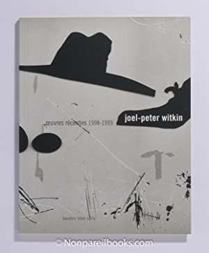 Joel-Peter Witkin: Oeuvres Récentes 1998-1999 (signed): Witkin, Joel-Peter