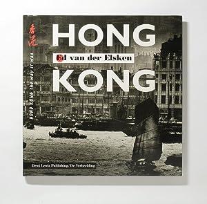 Hong Kong: the Way It Was: Elsken, Ed Van