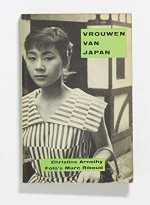 Women of Japan (Vrouwen Van Japan) Dutch: Arnothy, christine, Riboud,