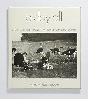 A Day Off: An English Journal: Ray-Jones, Tony