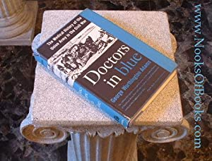 Doctors in Blue : The Medical History of the Union Army in the Civil War
