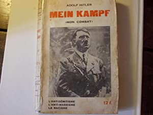 Mein Kampf (mon combat) l'antisémitisme l'anti-marxisme le: Adolf Hitler